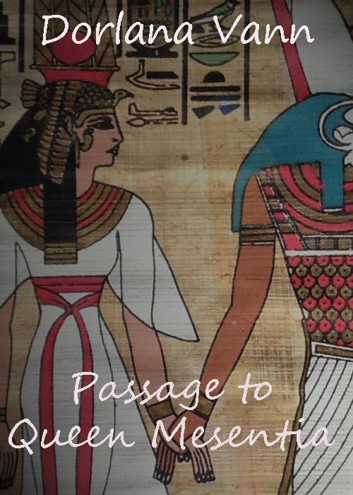 Passage to Queen Mesentia by Dorlana Vann